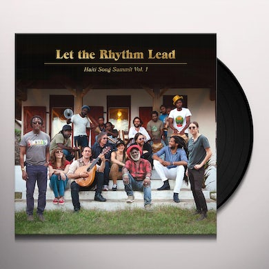 Artists For Peace And Justice LET THE RHYTHM LEAD: HAITI SONG SUMMIT, VOL. 1 Vinyl Record