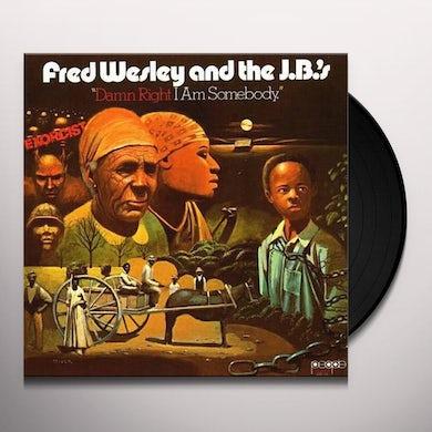 The J.B.'s DAMN RIGHT I AM SOMEBODY Vinyl Record