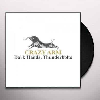 Crazy Arm DARK HANDS THUNDERBOLTS Vinyl Record