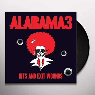 Alabama 3 HITS & EXIT WOUNDS Vinyl Record