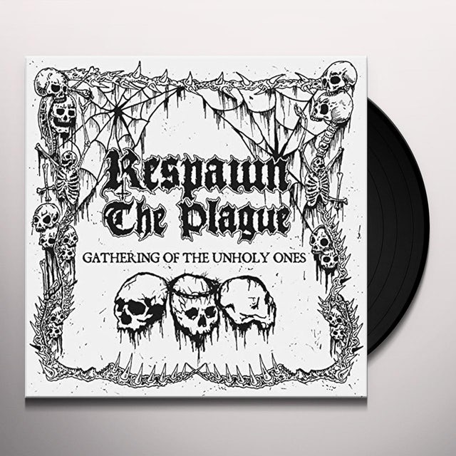 Respawn The Plague GATHERING OF THE UNHOLY ONES Vinyl Record
