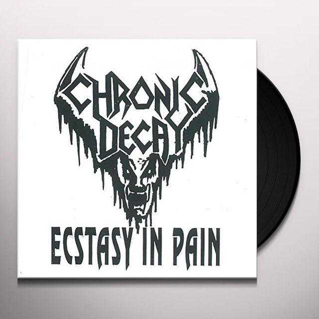 Chronic Decay ECSTASY IN PAIN Vinyl Record