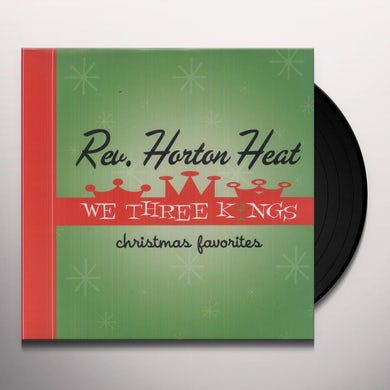 The Reverend Horton Heat WE THREE KINGS Vinyl Record