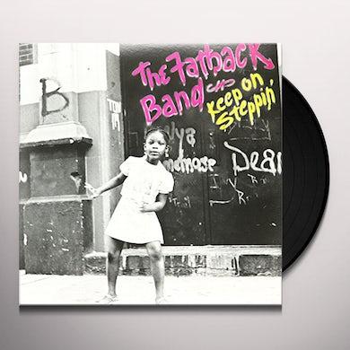 Fatback Band KEEP ON STEPPIN Vinyl Record