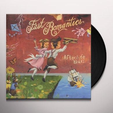 Fast Romantics AFTERLIFE BLUES Vinyl Record