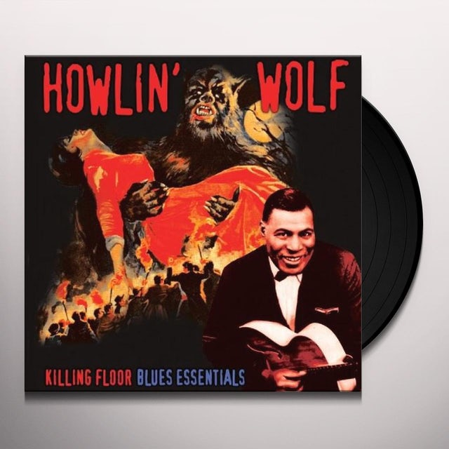 Howlin' Wolf KILLING FLOOR: BLUES ESSENTIALS Vinyl Record