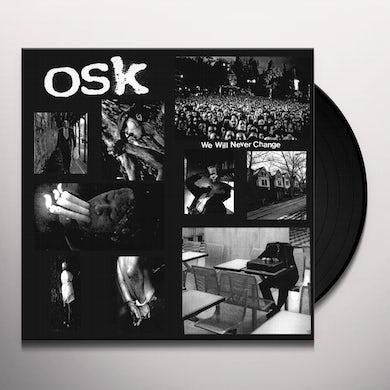 O.S.K. WE WILL NEVER CHANGE Vinyl Record