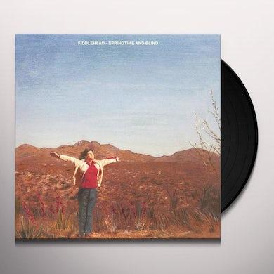 Fiddlehead SPRINGTIME AND BLIND Vinyl Record