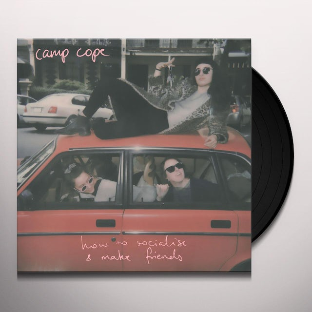 Camp Cope How To Socialise Amp Make Friends Vinyl Record