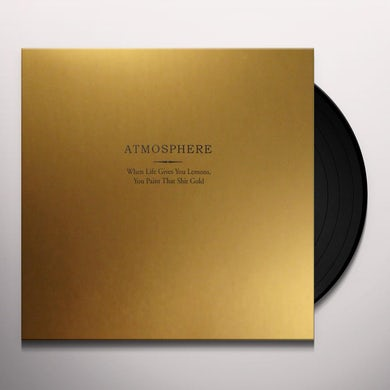 Atmosphere WHEN LIFE GIVES YOU LEMONS YOU PAINT THAT SHIT Vinyl Record