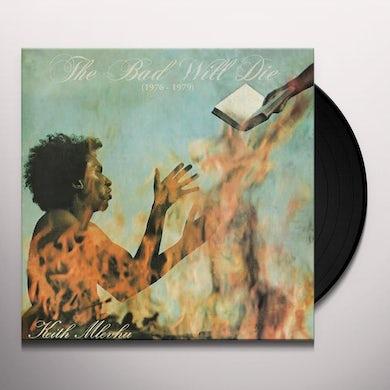 Keith Mlevhu BAD WILL DIE Vinyl Record