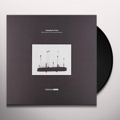 Campbell Irvine REMOVAL OF THE SIX ARMED GODDESS Vinyl Record