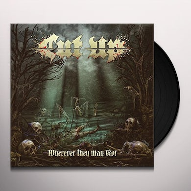 Cut/Up WHEREVER THEY MAY ROT Vinyl Record