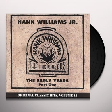 Hank Williams Jr. EARLY YEARS Vinyl Record