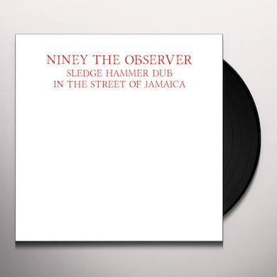 Niney The Observer SLEDGE HAMMER DUB IN THE STREET OF JAMAICA Vinyl Record