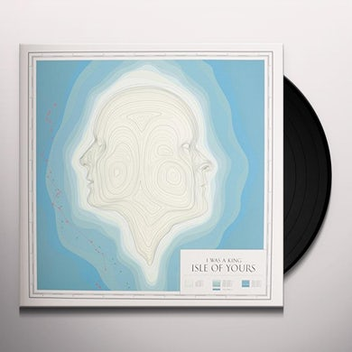 I Was A King ISLE OF YOURS Vinyl Record