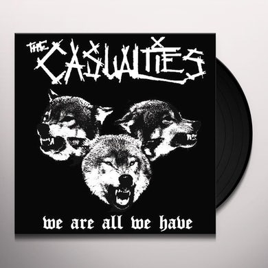 The Casualties WE ARE ALL WE HAVE Vinyl Record