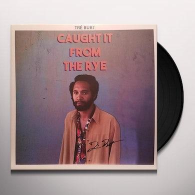 Tre Burt CAUGHT IT FROM THE RYE Vinyl Record