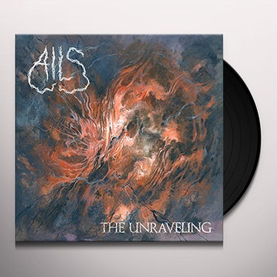 Ails THE UNRAVELING Vinyl Record