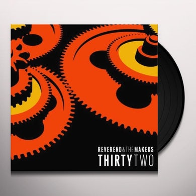 Reverend & The Makers THIRTYTWO Vinyl Record