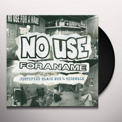 No Use For A Name JUSTIFIED BLACK EYE B/W SIDEWALK Vinyl Record
