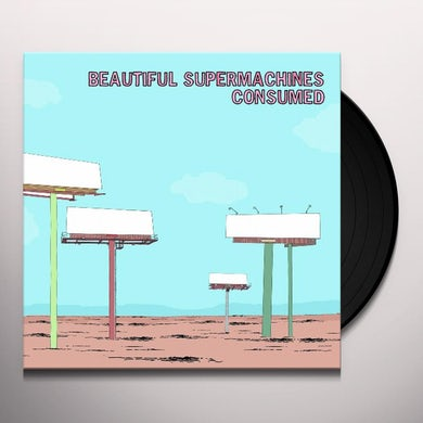 Beautiful Supermachines / Distant Seconds CONSUMED & HOT BUTTERED ANOMIE Vinyl Record