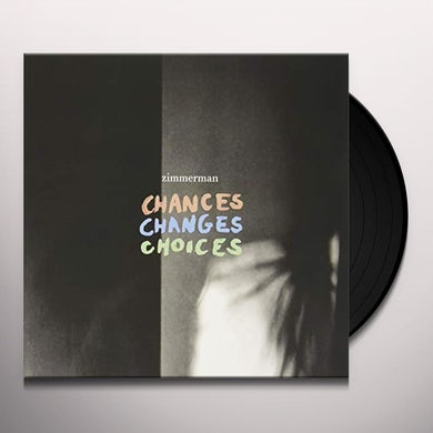 Zimmerman CHANCES CHANGES CHOICES Vinyl Record