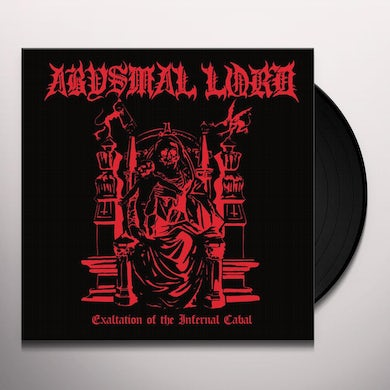 ABYSMAL LORD EXALTATION OF THE INFERNAL CABAL Vinyl Record