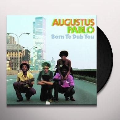 Augustus Pablo BORN TO DUB YOU Vinyl Record