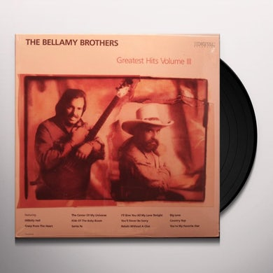 Bellamy Brothers GREATEST HITS VOLUME III Vinyl Record