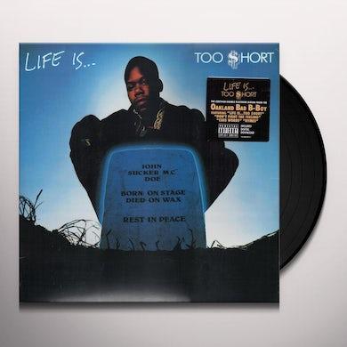 LIFE IS TOO $HORT Vinyl Record