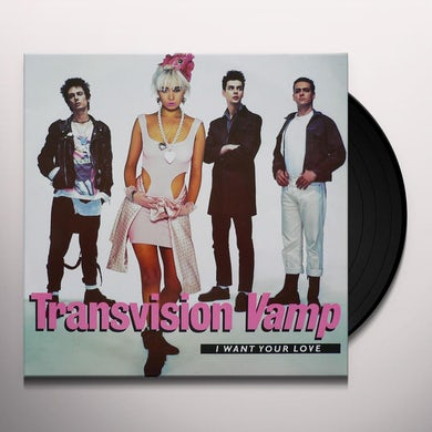 Transvision Vamp I WANT YOUR LOVE Vinyl Record
