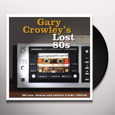 Gary Crowley'S: Lost 80S / Various GARY CROWLEY'S LOST 80S / VARIOUS Vinyl Record