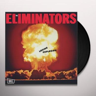 Eliminators LOVING EXPLOSION Vinyl Record