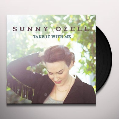 Sunny Ozell TAKE IT WITH ME Vinyl Record