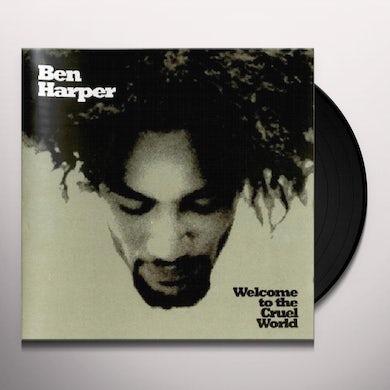 Ben Harper WELCOME TO THE CRUEL WORLD Vinyl Record