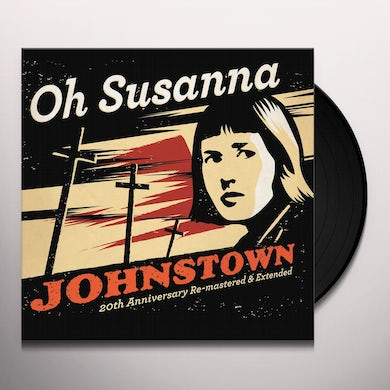 OH SUSANNA JOHNSTOWN 20TH ANNIVERSARY EDITION Vinyl Record