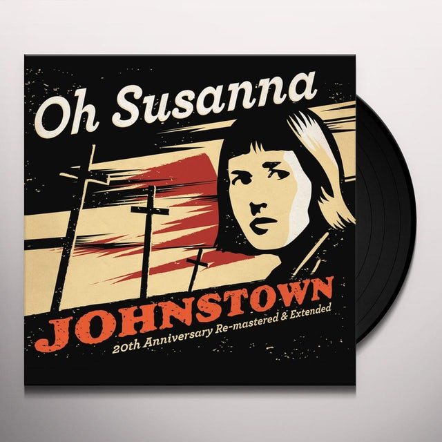OH SUSANNA JOHNSTOWN 20TH ANNIVERSARY EDITION Vinyl Record