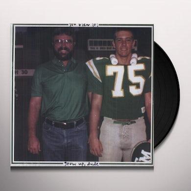 You Blew It! GROW UP DUDE Vinyl Record