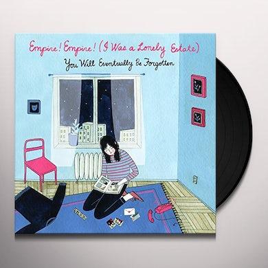 empire! empire! (i was a lonely estate) YOU WILL EVENTUALLY BE FORGOTTEN Vinyl Record