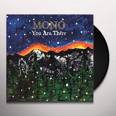 Mono YOU ARE THERE Vinyl Record