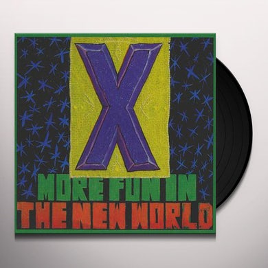 X MORE FUN IN THE NEW WORLD Vinyl Record