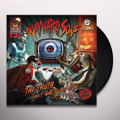 Wayward Sons TRUTH AIN'T WHAT IT USED TO BE Vinyl Record