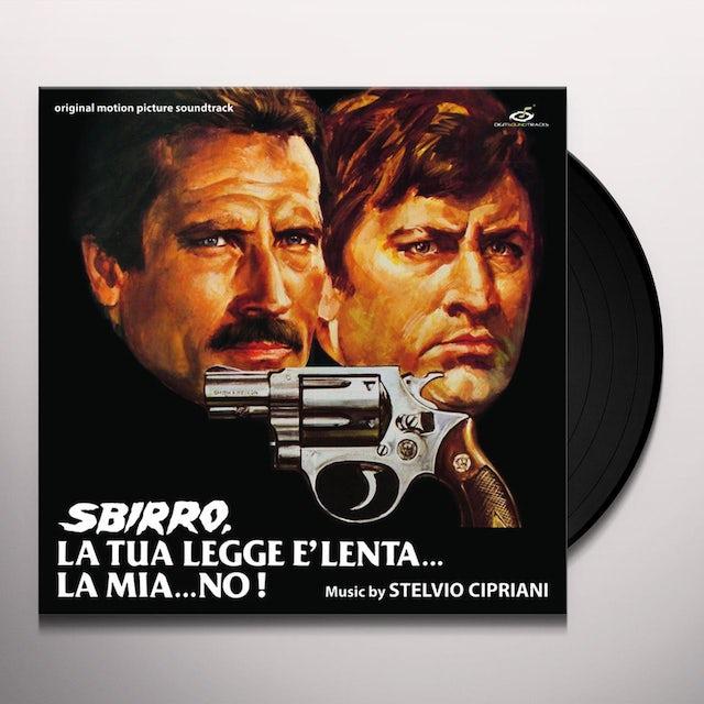 Sbirro La Tua Legge E Lenta La Mia No / O.S.T. SBIRRO LA TUA LEGGE E LENTA LA MIA NO / Original Soundtrack Vinyl Record