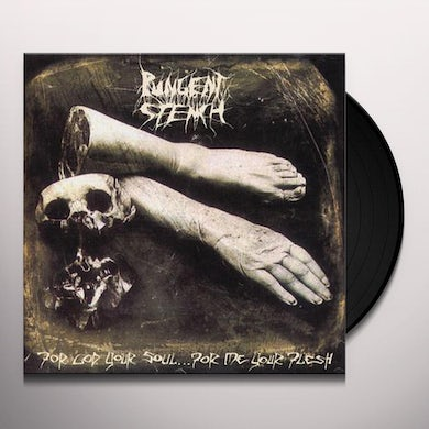 Pungent Stench FOR GOD YOUR SOUL FOR ME YOUR FLESH Vinyl Record