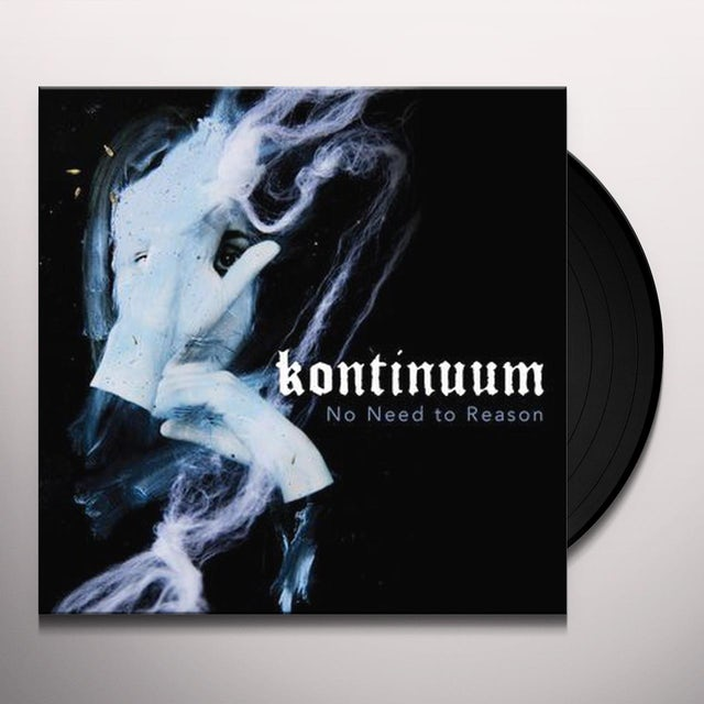 Kontinuum NO NEED TO REASON Vinyl Record