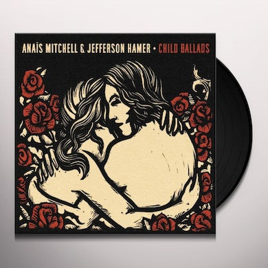 Anais Mitchell & Jefferson Hamer CHILD BALLADS Vinyl Record