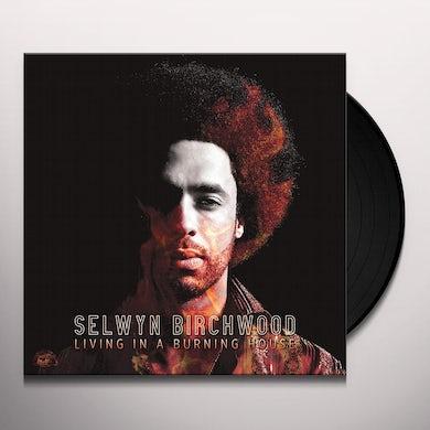 Selwyn Birchwood LIVING IN A BURNING HOUSE (ORANGE VINYL) Vinyl Record