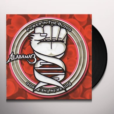 Alabama 3 Power In The Blood Vinyl Record
