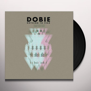 Dobie NOTHING TO FEAR Vinyl Record